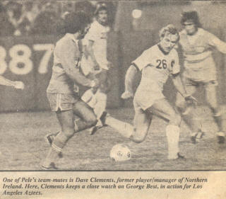 NASL Soccer Los Angeles Aztecs 76 Road George Best, Cosmos Dave Clements
